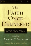 The Faith Once Delivered - Westminster Confession's theology