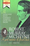 Robert Murray MCheyne: Good Minister of Jesus Christ