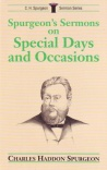 Spurgeons Sermons on Special Days and Occasions