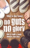 No Guts No Glory - How to Build Youth Work that Lasts