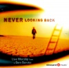 CD - Never Looking Back