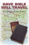 Have Bible will Travel - Autobiography of Peter Anderson