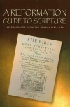 A Reformation Guide to Scripture