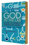 God in the Lab, How science enhances faith
