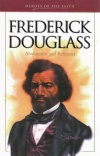Frederick Douglass, Heroes of the Faith
