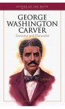 George Washington Carver, Heroes of the Faith