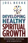Developing Healthy Spiritual Growth - Colossians