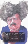 Defiant Joy Life of C K Chesterton