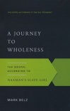 A Journey to Wholeness - Gospel According to Naaman's Slave Girl