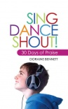 Sing Dance Shout! 30 Days of Praise