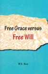 Free Grace Versus Free Will