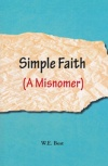 Simple Faith (A Misnomer)