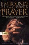 E M Bounds The Classic Collection on Prayer - Pure Gold