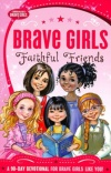 Faithful Friends, 90 Day Devotional, Brave Girls Series