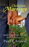 Christian Marriage: Great Christian Truths Series