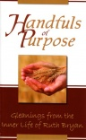 Handfuls of Purpose - Gleanings from the Inner Life of Ruth Byran