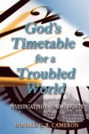 God's Timetable for a Troubled World