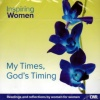 Audio Book - My Times, God's Timimg - ACD