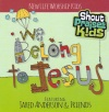 CD - Shout Praises Kids: We Belong To Jesus