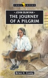 John Bunyan - Journey of a Pilgrim - Trailblazers