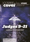 Cover-to-Cover Bible Study: Judges 9 - 21