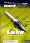 Cover to Cover Bible Study - Luke - Prescription for Living