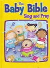 Baby Bible Sing and Pray Board Book