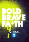Bold Brave Faith - 60 Days of Devotions For Boys