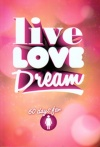 Live Love Dream - 60 Days of Devotions for Girls