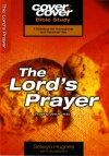 Cover to Cover Bible Study - Lord's Prayer