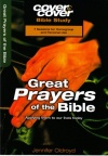 Cover to Cover Bible Study - Great Prayers of the Bible