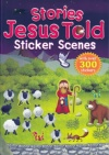 Stories Jesus Told Sticker Scenes Book (over 300 stickers)