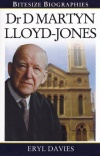 Dr D Martyn Lloyd Jones - Bitesize Biographies