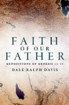 Faith of Our Father - Expositions of Genesis 12-25