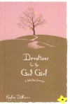 Devotions for the God Girl, A 365-Day Devotional