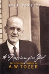 A Passion for God: Spiritual Journey of A W Tozer