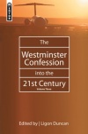 Westminster Confession into the 21st Century vol 3 - Mentor Series