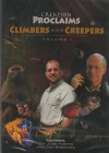 DVD - Creation Proclaims - Climbers & Creepers - Vol 1