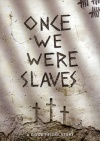 DVD - Once We Were Slaves