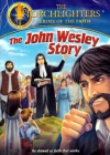 DVD - Torchlighters Series  - John Wesley Story