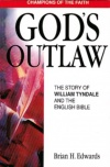 God's Outlaw - Story of William Tyndale