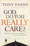 God, Do You Really Care? **
