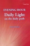 Daily Light on the Daily Path, Evening Hour, Large Print Edition