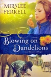 Blowing on Dandelions, Love Blossoms in Oregon Series **
