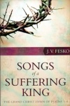 Songs of a Suffering King - Psalms 1 - 8