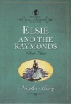 Elsie Dinsmore Collect - Elsie and the Raymonds - #15