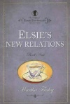 Elsie Dinsmore Collection - Elsie's New Relations - Book 9