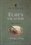 Elsie Dinsmore Collection - Elsie's Vacation - #17