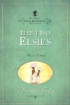 Elsie Dinsmore Collection - The Two Elsies - Book 11