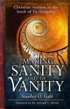 Making Sanity out of Vanity - Ecclesiastes